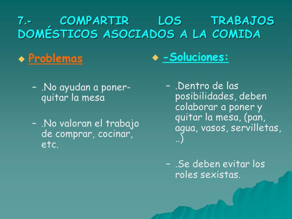 7.- COMPARTIR LOS TRABAJOS DOMÉSTICOS ASOCIADOS A LA COMIDA