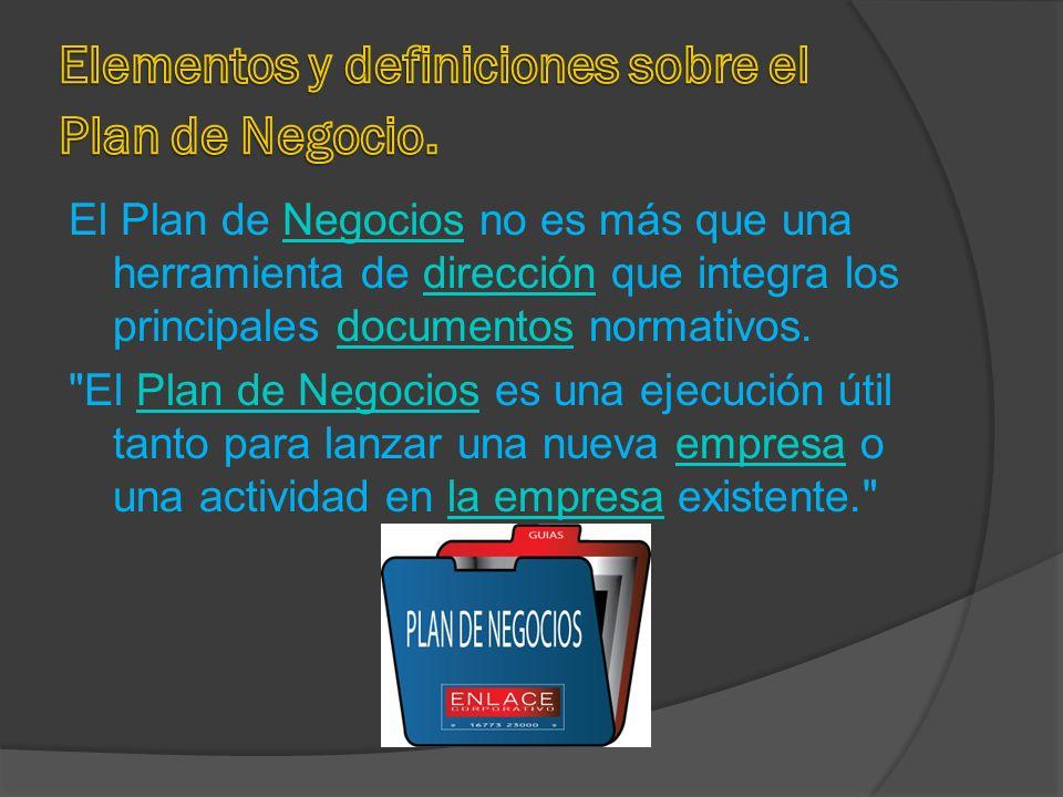 Elementos y definiciones sobre el Plan de Negocio.