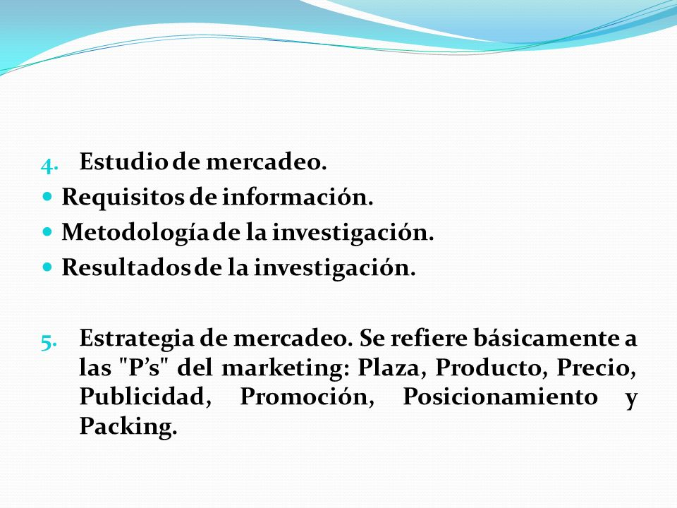 Estudio de mercadeo. Requisitos de información. Metodología de la investigación. Resultados de la investigación.