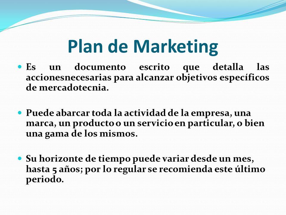 Plan de Marketing Es un documento escrito que detalla las accionesnecesarias para alcanzar objetivos específicos de mercadotecnia.