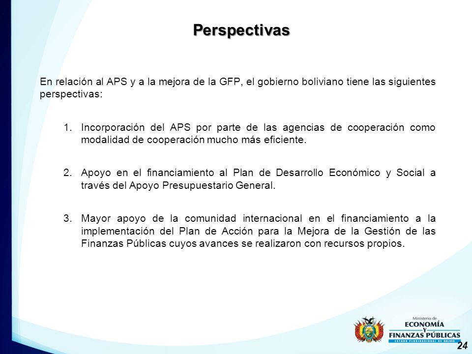 Perspectivas En relación al APS y a la mejora de la GFP, el gobierno boliviano tiene las siguientes perspectivas: