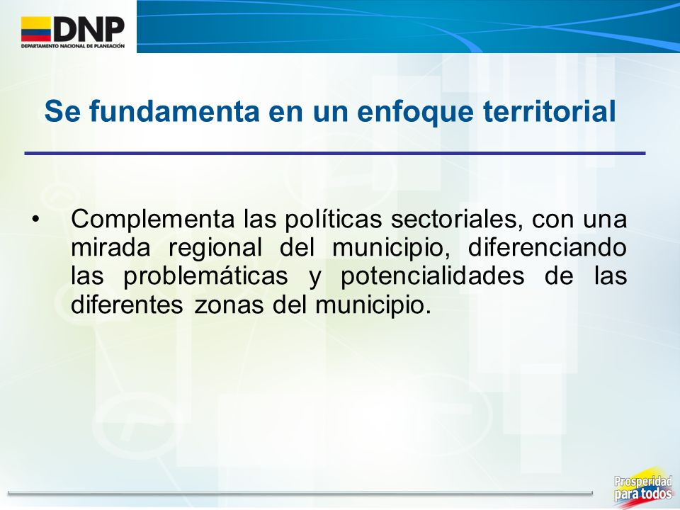 Se fundamenta en un enfoque territorial