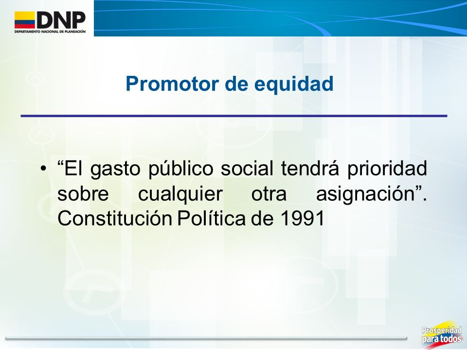 Promotor de equidad El gasto público social tendrá prioridad sobre cualquier otra asignación .
