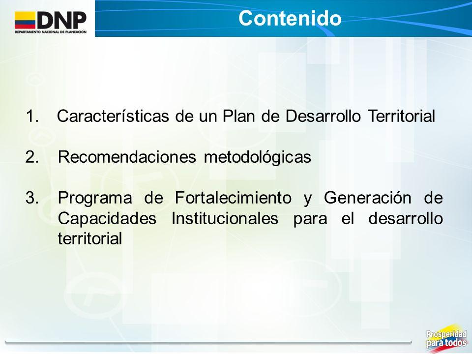 Contenido Características de un Plan de Desarrollo Territorial