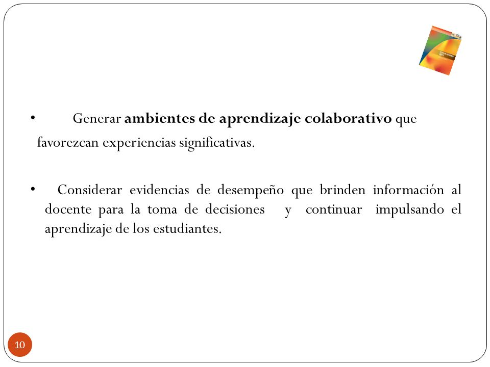 • Generar ambientes de aprendizaje colaborativo que