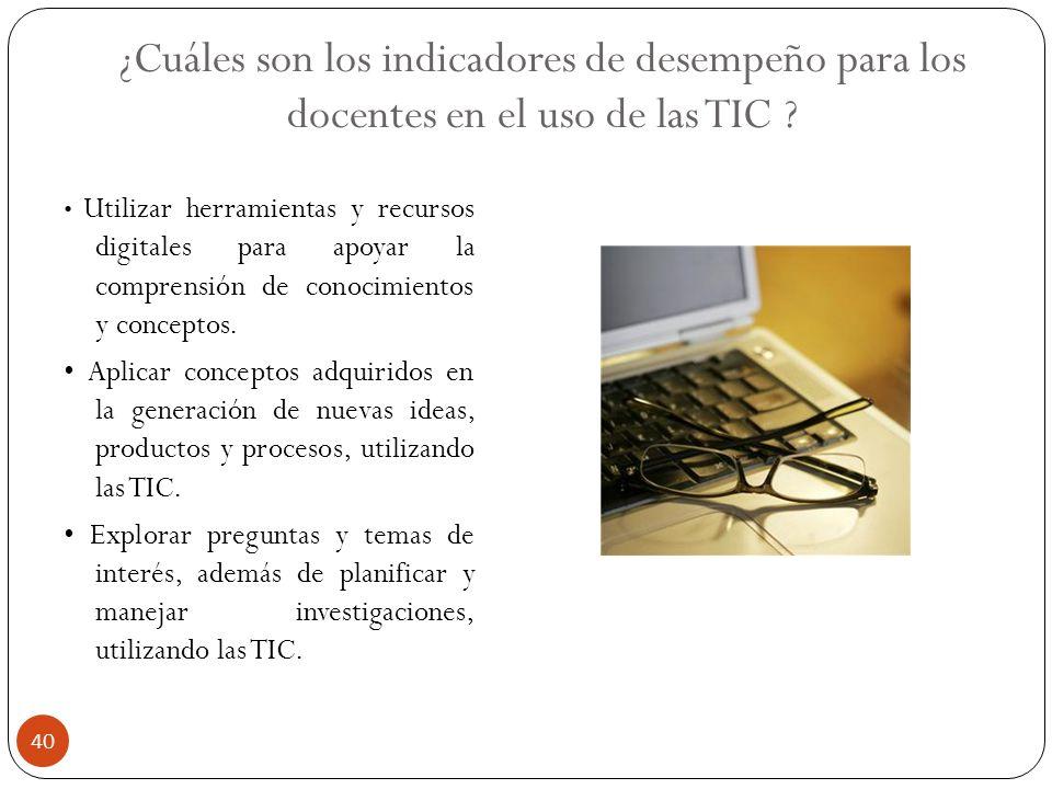 ¿Cuáles son los indicadores de desempeño para los docentes en el uso de las TIC