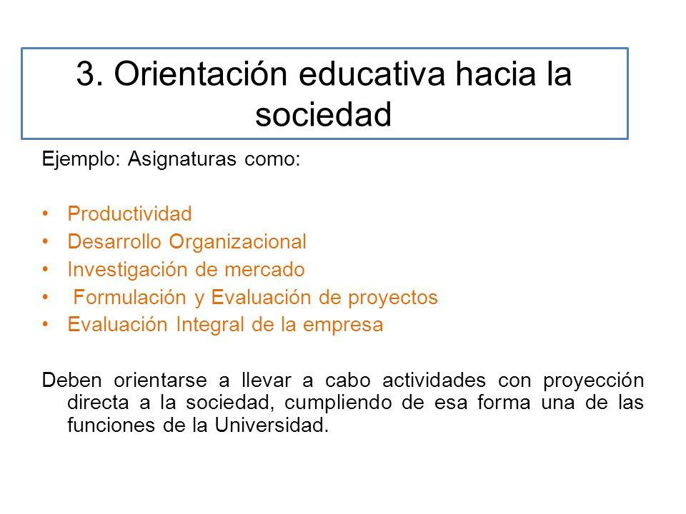 3. Orientación educativa hacia la sociedad