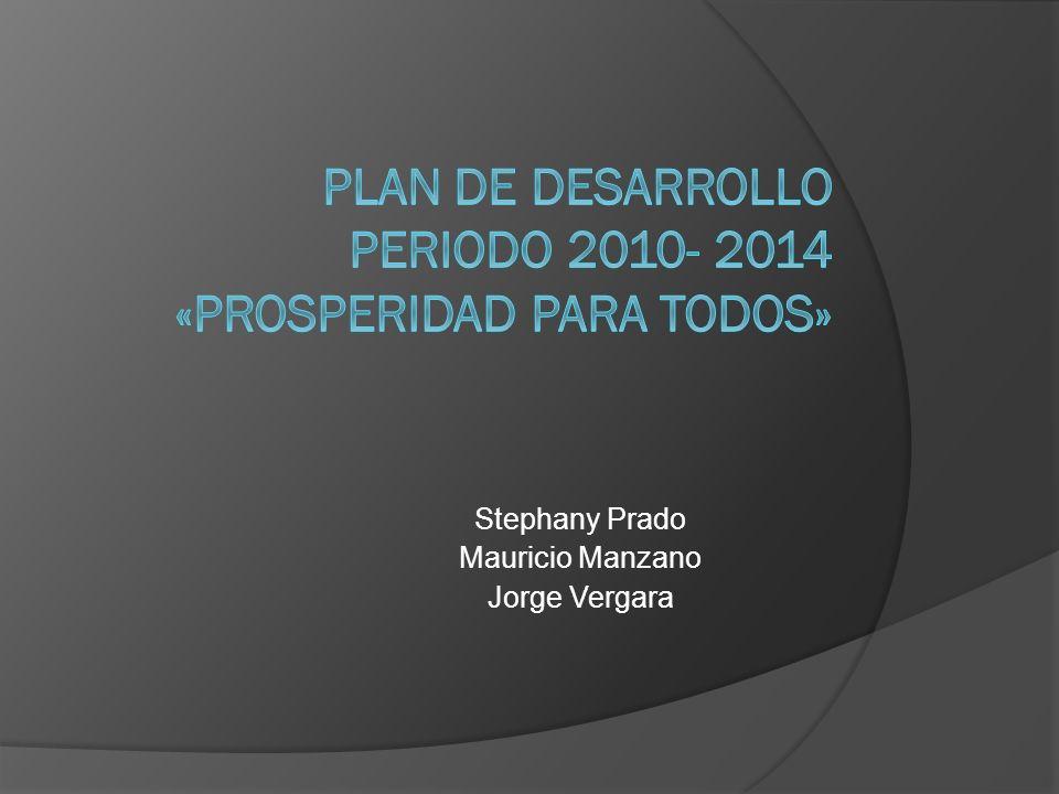 PLAN DE DESARROLLO PERIODO 2010- 2014 «Prosperidad para todos»