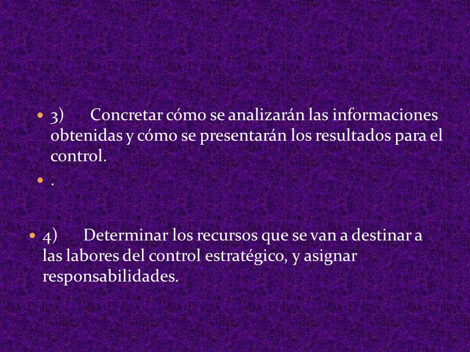 3) Concretar cómo se analizarán las informaciones obtenidas y cómo se presentarán los resultados para el control.