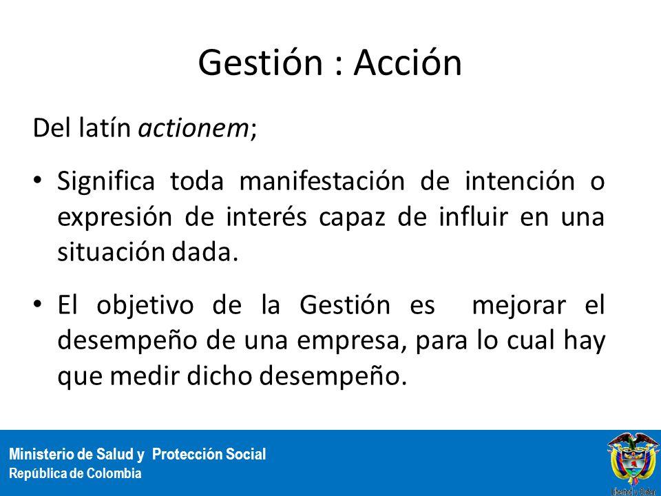 Gestión : Acción Del latín actionem;