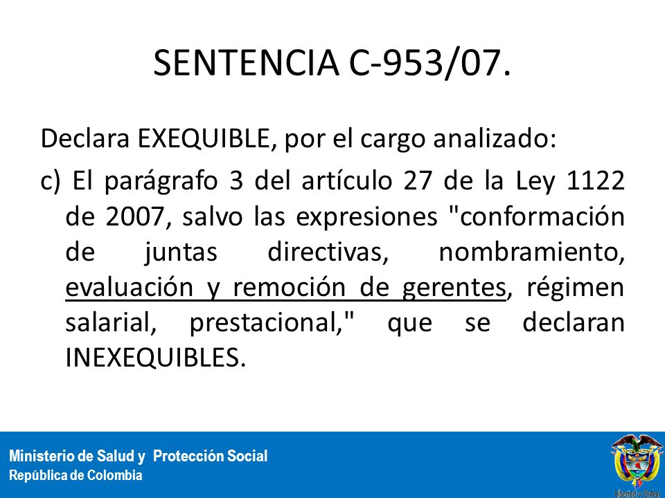 SENTENCIA C-953/07. Declara EXEQUIBLE, por el cargo analizado: