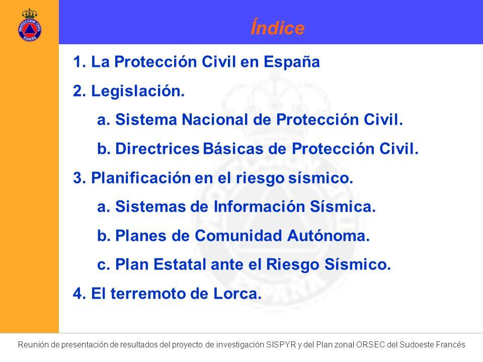 Índice La Protección Civil en España Legislación.