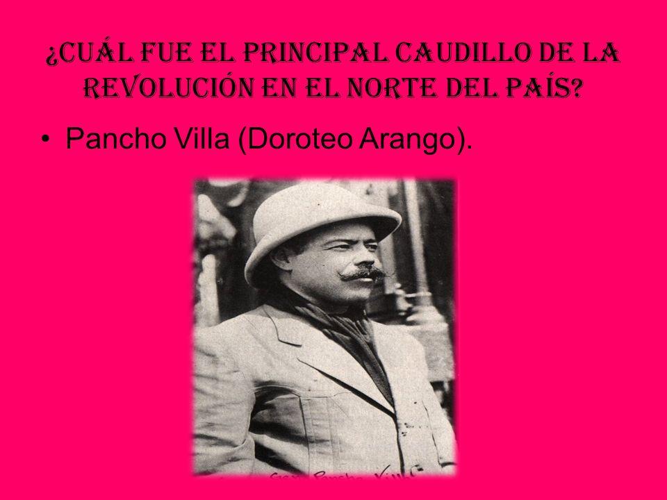 ¿Cuál fue el principal Caudillo de la Revolución en el norte del país