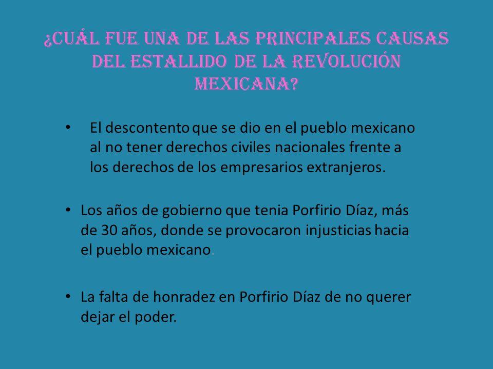¿Cuál fue una de las principales causas del estallido de la Revolución Mexicana