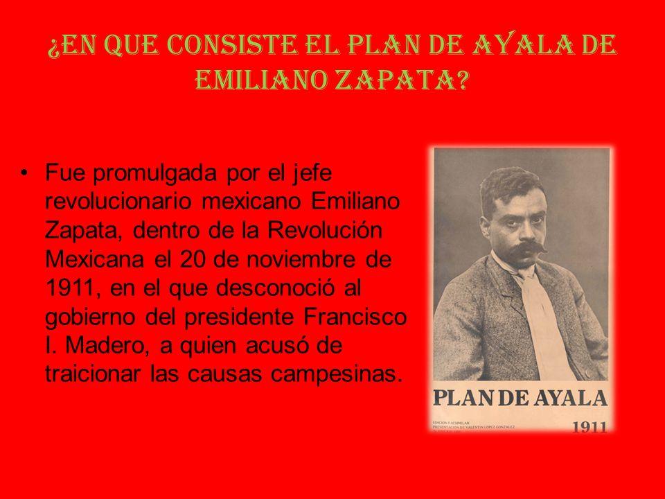 ¿En que consiste el Plan de Ayala de Emiliano Zapata