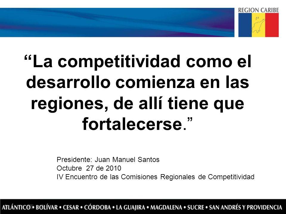 La competitividad como el desarrollo comienza en las regiones, de allí tiene que fortalecerse.