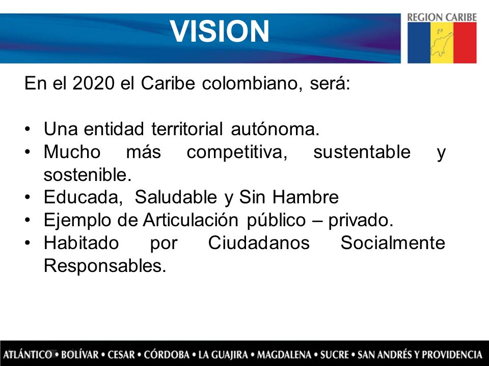 VISION En el 2020 el Caribe colombiano, será: