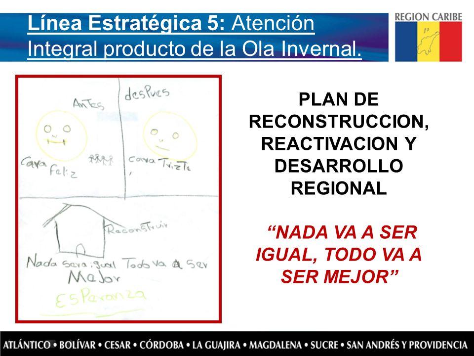 Línea Estratégica 5: Atención Integral producto de la Ola Invernal.