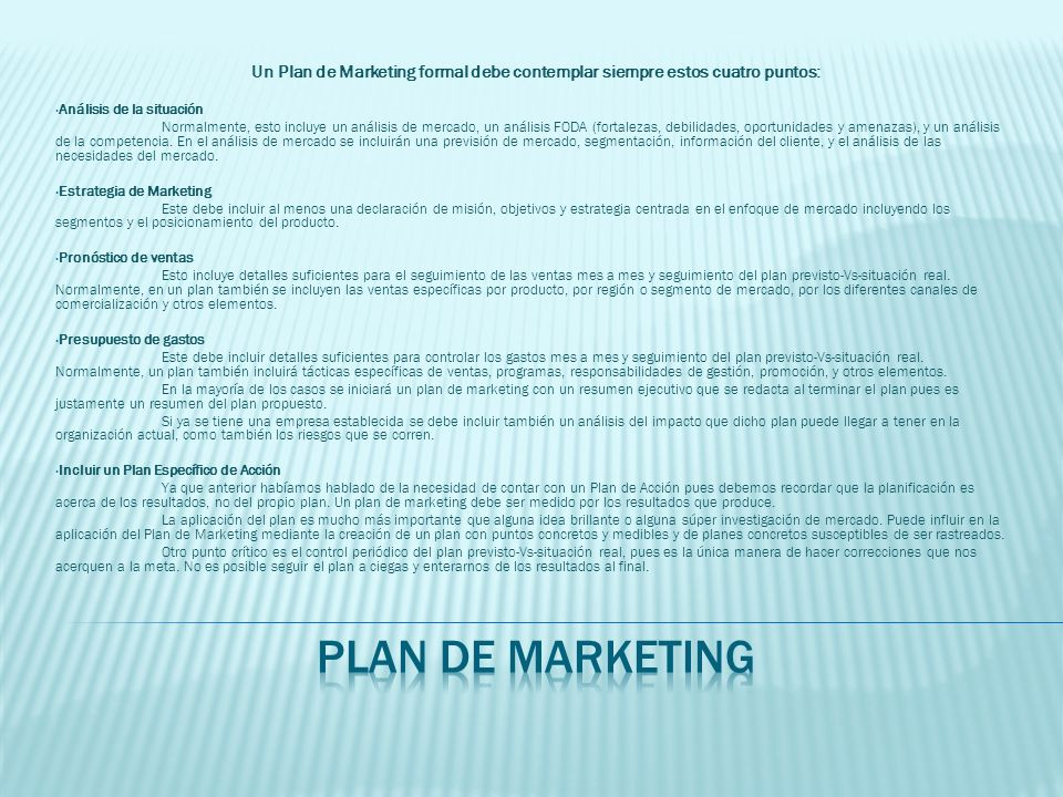 Un Plan de Marketing formal debe contemplar siempre estos cuatro puntos: