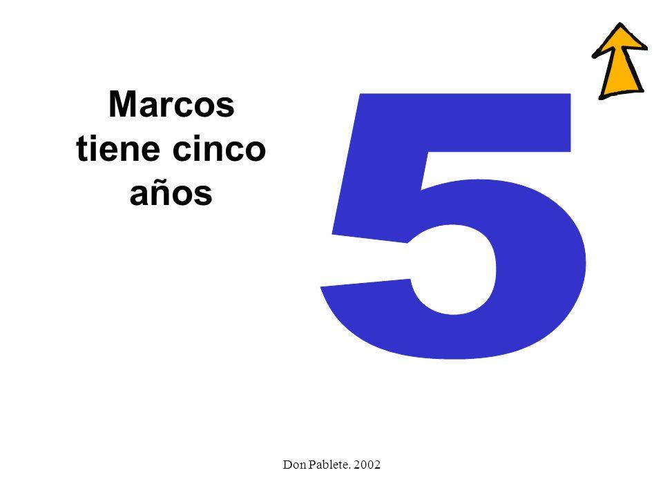 Marcos tiene cinco años
