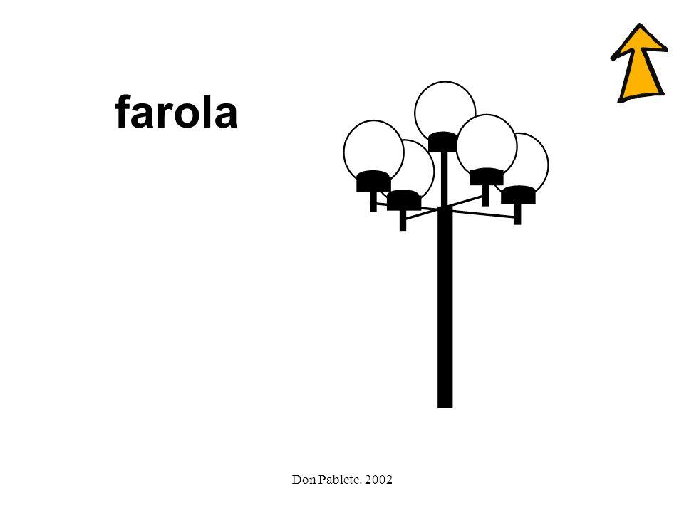farola Don Pablete. 2002
