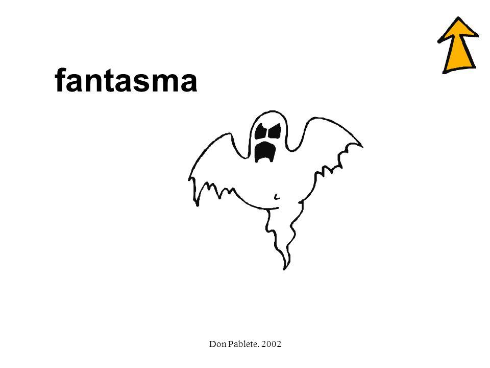 fantasma Don Pablete. 2002