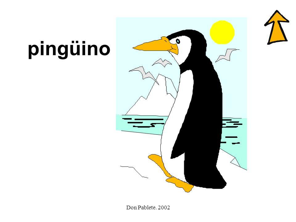 pingüino Don Pablete. 2002