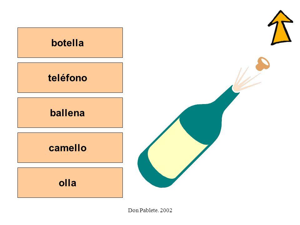 botella teléfono ballena camello olla