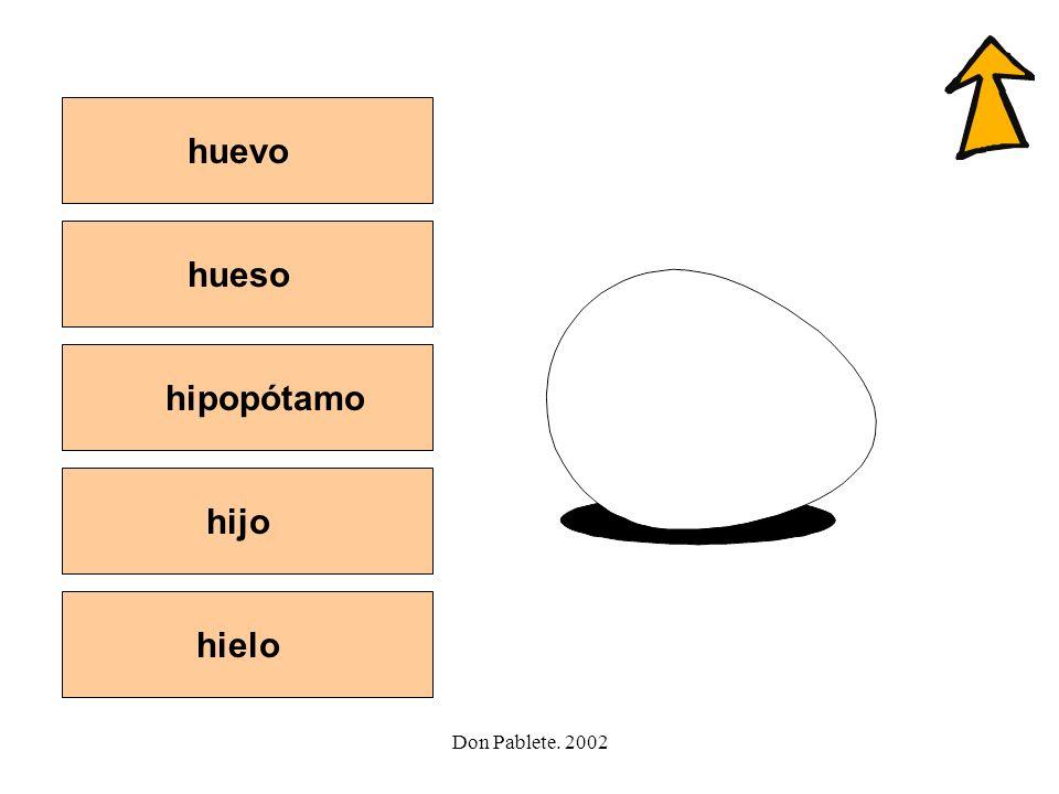 huevo hueso hipopótamo hijo hielo
