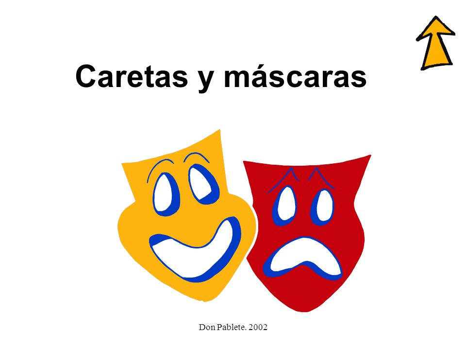 Caretas y máscaras Don Pablete. 2002