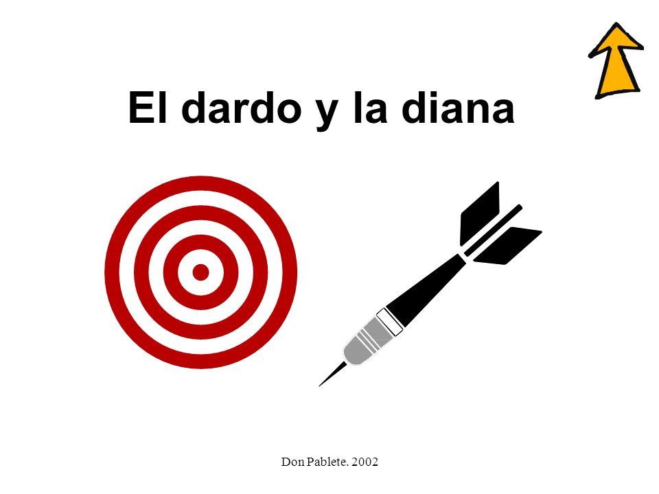 El dardo y la diana Don Pablete. 2002