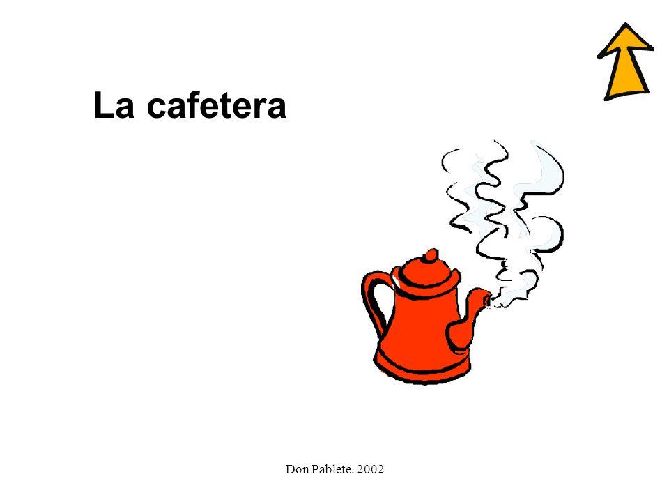 La cafetera Don Pablete. 2002