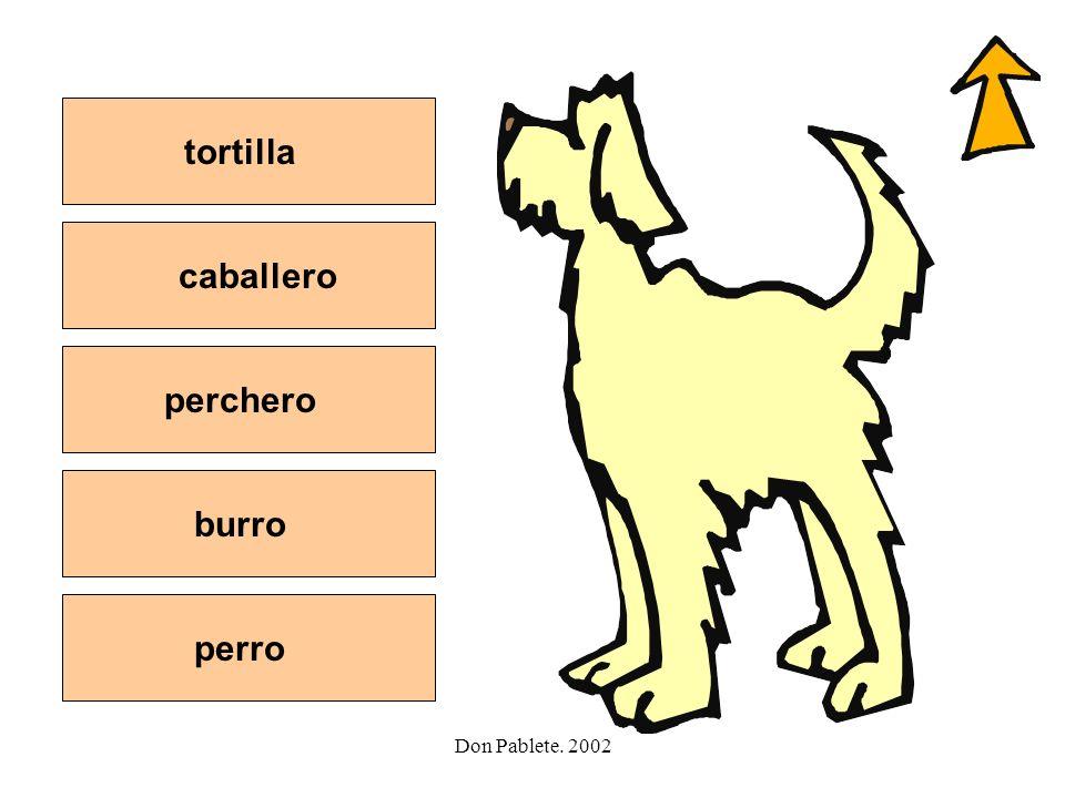 tortilla caballero perchero burro perro