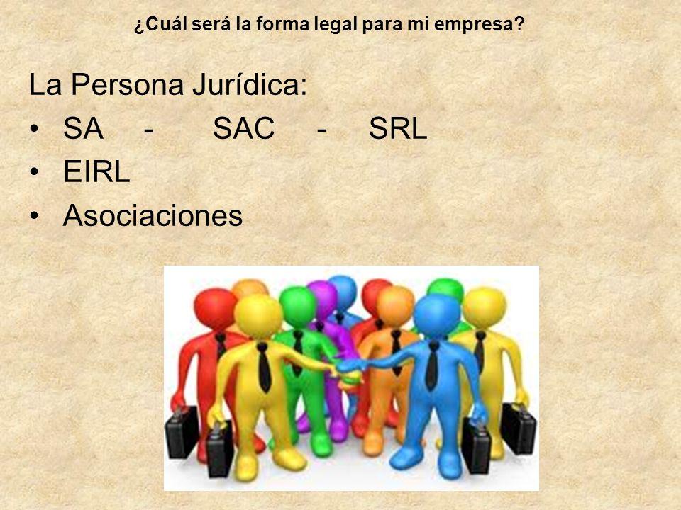 La Persona Jurídica: SA - SAC - SRL EIRL Asociaciones