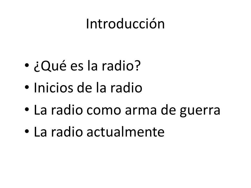 Introducción ¿Qué es la radio. Inicios de la radio.