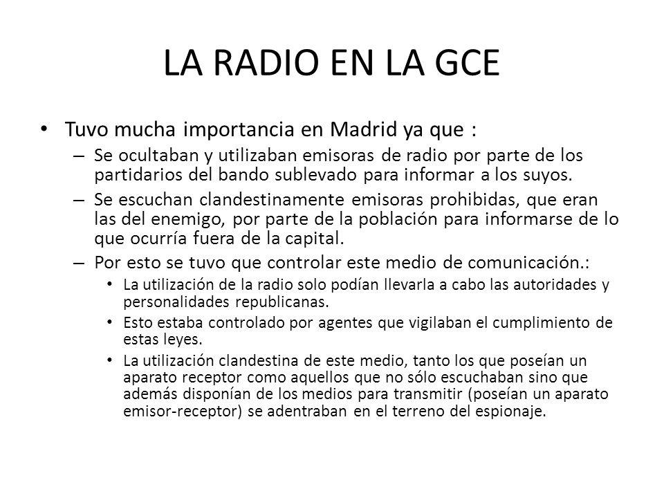 LA RADIO EN LA GCE Tuvo mucha importancia en Madrid ya que :
