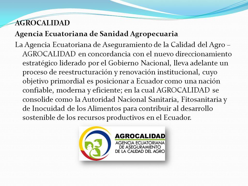 AGROCALIDAD Agencia Ecuatoriana de Sanidad Agropecuaria.