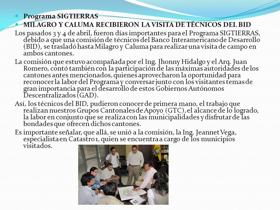 Programa SIGTIERRAS MILAGRO Y CALUMA RECIBIERON LA VISITA DE TÉCNICOS DEL BID.