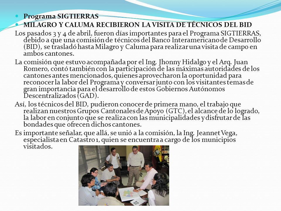 Programa SIGTIERRASMILAGRO Y CALUMA RECIBIERON LA VISITA DE TÉCNICOS DEL BID.