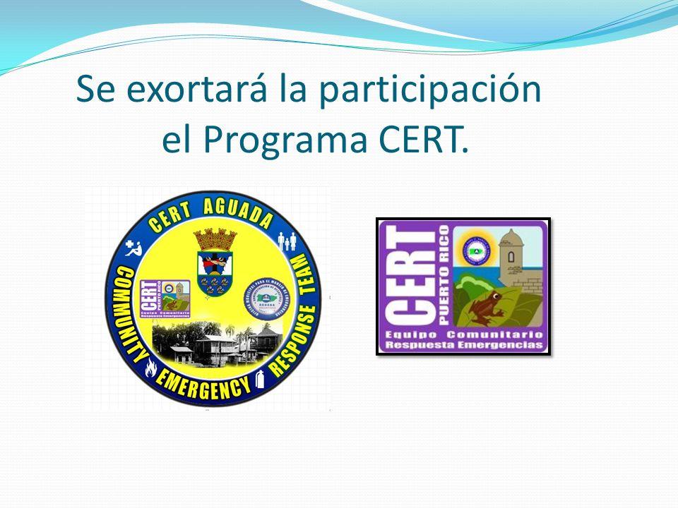 Se exortará la participación el Programa CERT.