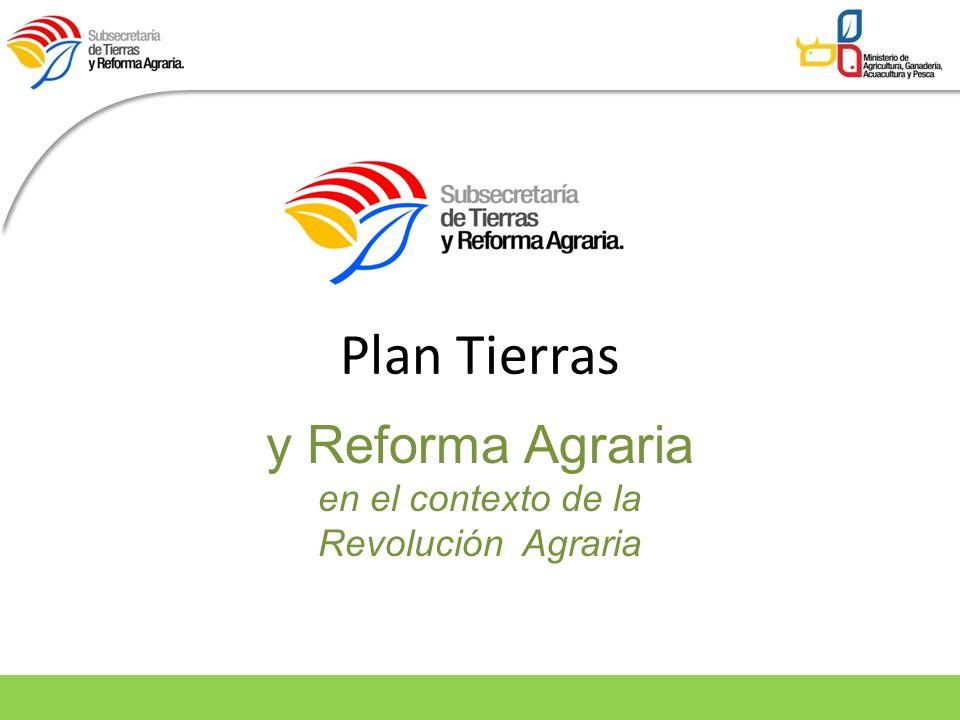 Plan Tierras y Reforma Agraria en el contexto de la Revolución Agraria
