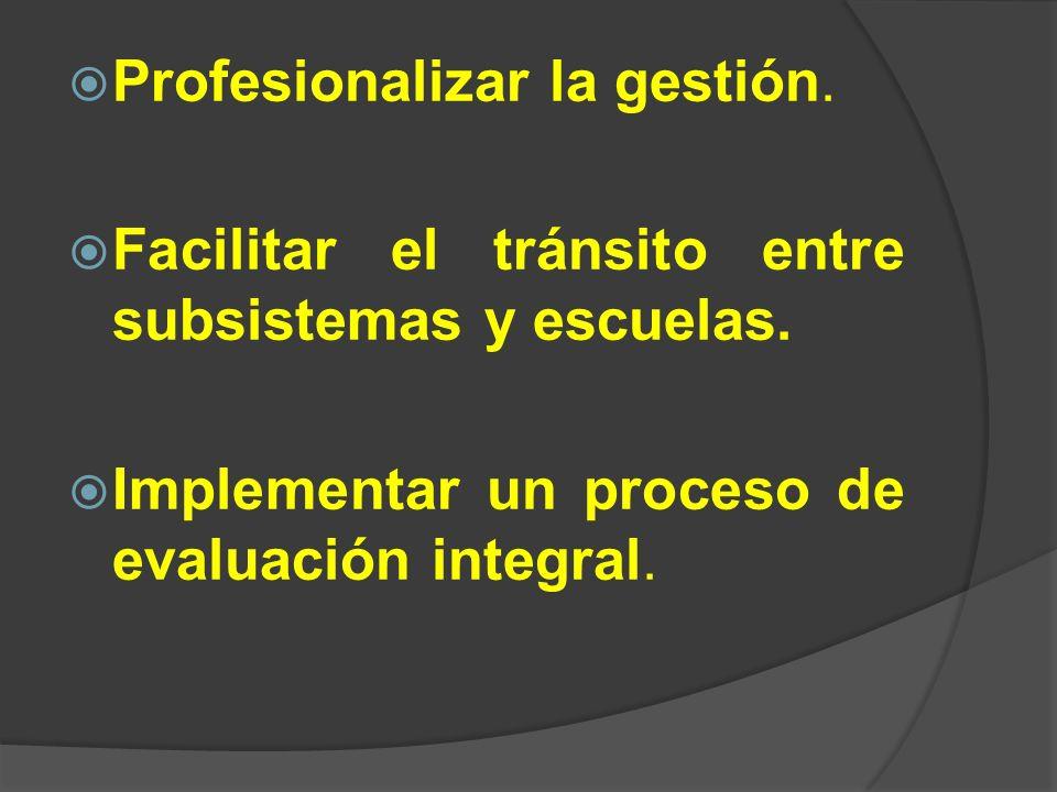Profesionalizar la gestión.