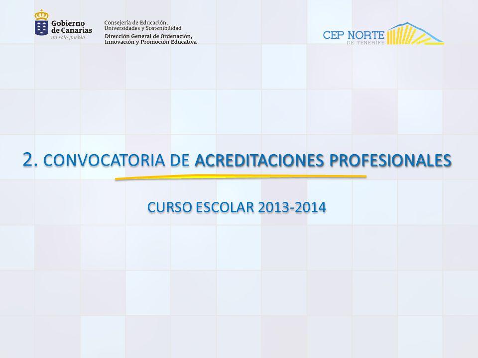 2. CONVOCATORIA DE ACREDITACIONES PROFESIONALES CURSO ESCOLAR 2013-2014