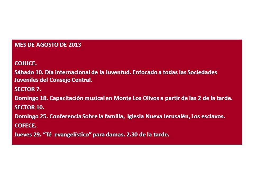 MES DE AGOSTO DE 2013 COJUCE. Sábado 10