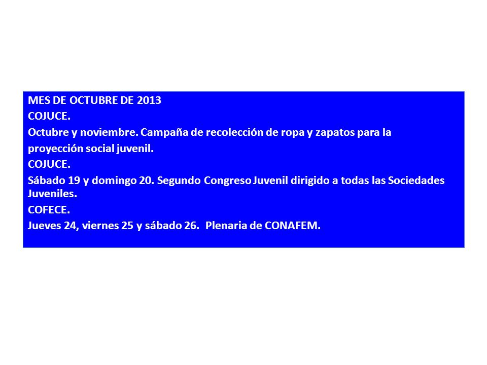 MES DE OCTUBRE DE 2013 COJUCE. Octubre y noviembre
