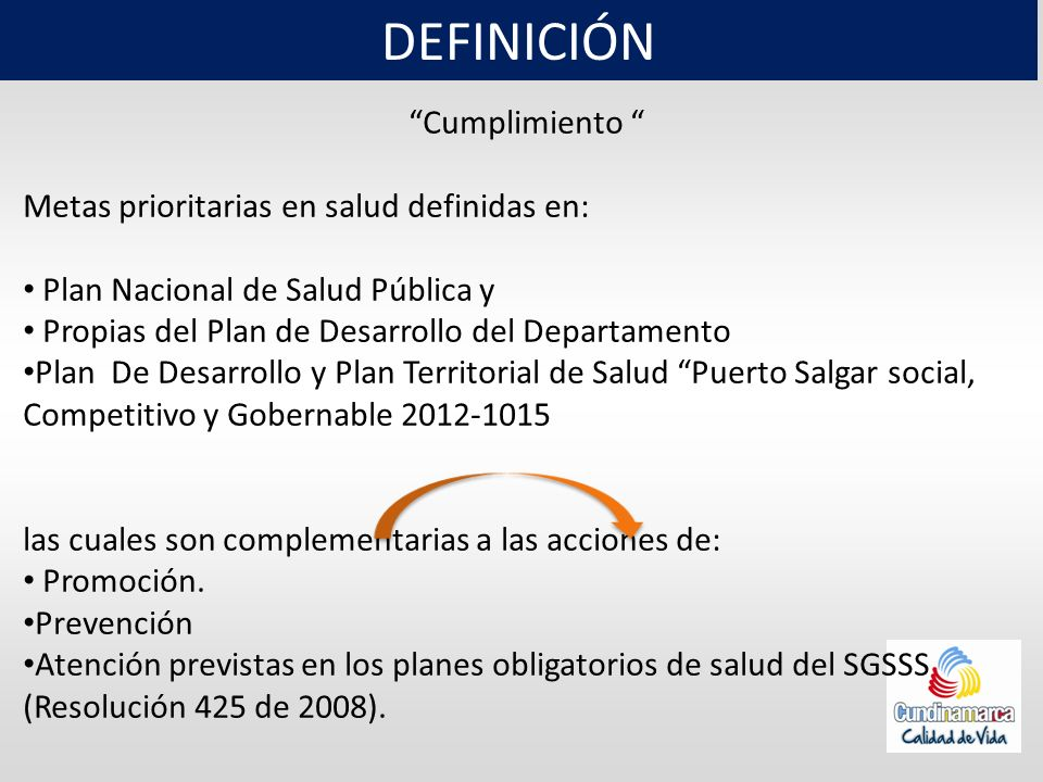 DEFINICIÓN Cumplimiento Metas prioritarias en salud definidas en: