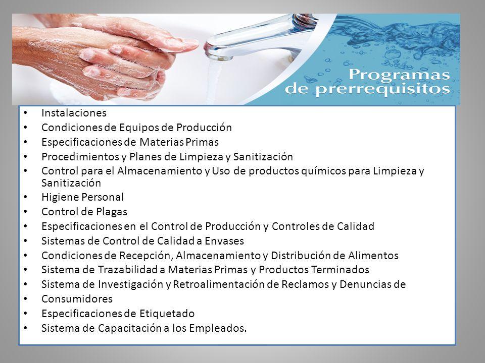 Instalaciones Condiciones de Equipos de Producción. Especificaciones de Materias Primas. Procedimientos y Planes de Limpieza y Sanitización.