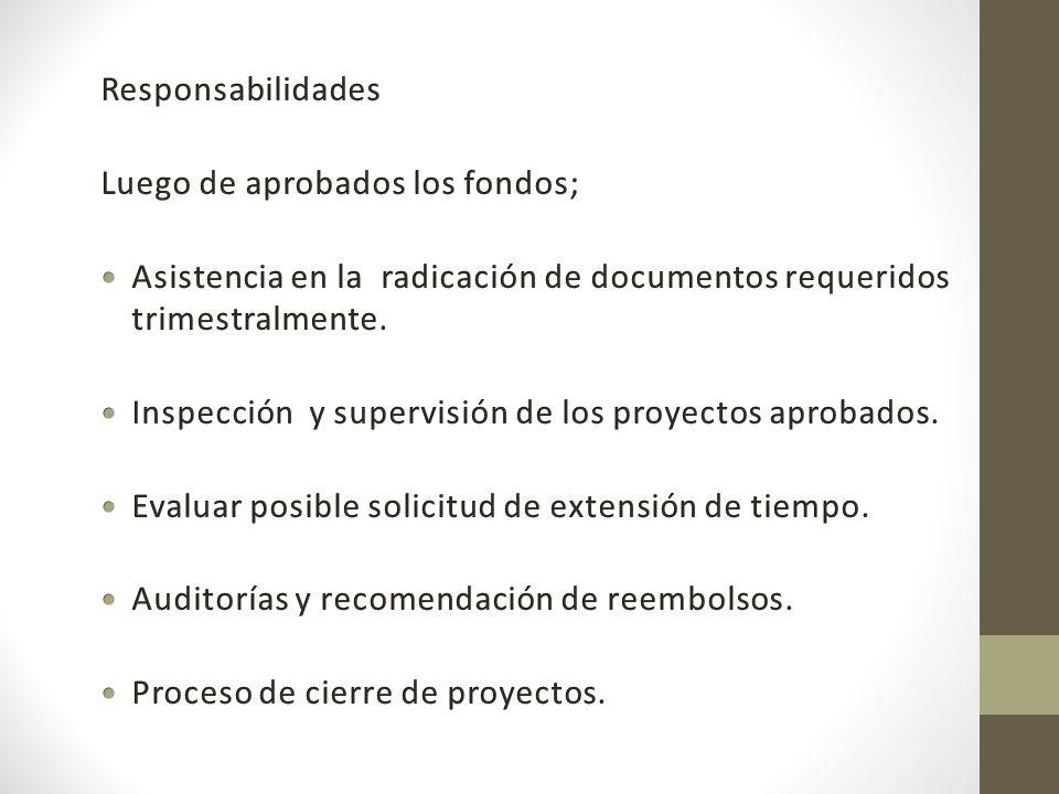 Responsabilidades Luego de aprobados los fondos; Asistencia en la radicación de documentos requeridos trimestralmente.