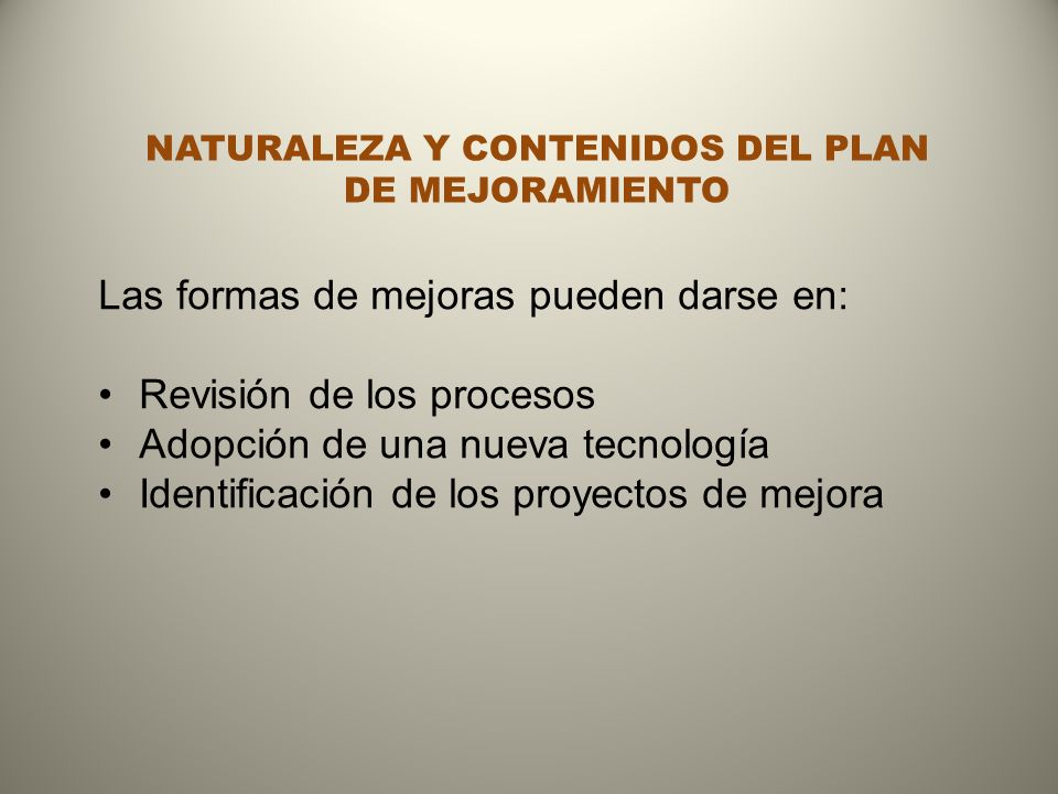 NATURALEZA Y CONTENIDOS DEL PLAN DE MEJORAMIENTO