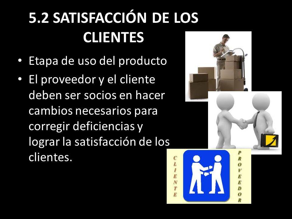 5.2 SATISFACCIÓN DE LOS CLIENTES